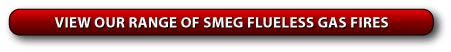 View our range of Smeg Flueless Fires